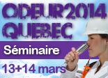 La 1ère édition nord-américaine des séminaires ODEUR2014 se déroulera à Québec !