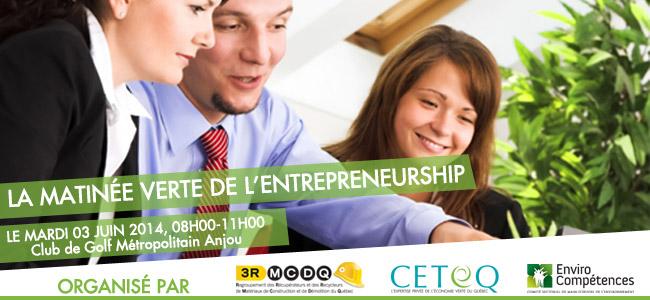 La matinée verte de l'entrepreneurship le mardi 3 juin 2014, 08h00-11h00, Golf9555 Boulevard du Golf, Anjou, QC H1J 2Y2